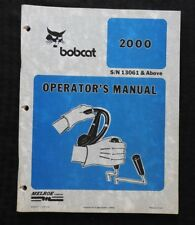 ORIGINAL BOBCAT 2000 SKID STEER LOADER TRACTOR OPERATORS MANUAL VERY CLEAN