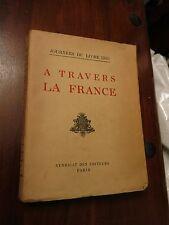 A Travers La France - Journees Du Livre 1933 - 1933 First Edition