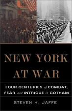 New York at War: Four Centuries of Combat, Fear, and Intrigue in-ExLibrary