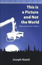 This Is a Picture and Not the World: Movies and a Post-911 America (Su-ExLibrary