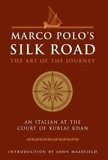 The Art of Wisdom: Marco Polo's Silk Road : The Art of the Journey - an Italian