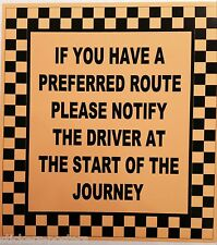 If You Have a Preferred Route please notify the driver at.. Taxi Minicab Sticker