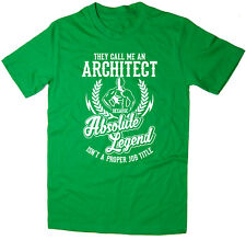 Architect T-Shirt - Absolute Legend! Funny T-Shirt available in 6 colours.