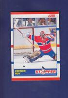 Patrick Roy HOF 1990-91 Score Hockey CDN Stopper #344 (MINT) Montreal Canadiens