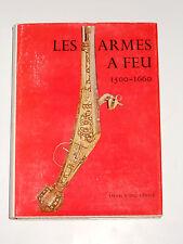 LES ARMES A FEU 1500-1660 Armurier Platine à mèche Armes à rouet Platine à silex