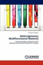 Heterogeneous Multifunctional Material: Chiral Separation, Enantiomer Self-Di...