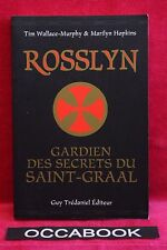 Rosslyn - Gardien des secrets du Saint-Graal - Wallace Murphy
