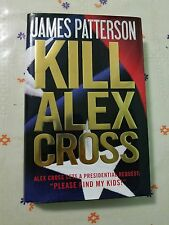 Kill Alex Cross by James Patterson (Hardcover) w/DUSTJACKET-LIKE NEW--FREE S/H