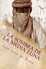 La Sombra de la Media Luna by Jos�-Luis De As�a (2013, Paperback)