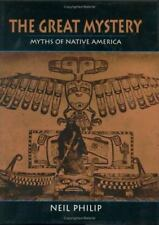 The Great Mystery: Myths of Native America, Neil Philip, Very Good Book
