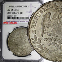Mexico Cap and Rays 1876 ZS JA 8 Reales NGC AU DETAILS Toned Zacatecas KM#377.13