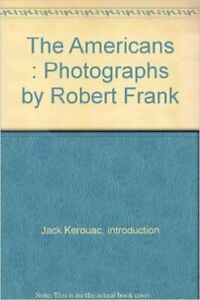 THE AMERICANS By Robert Frank With Introduction By Jack Kerouac - Hardcover Mint