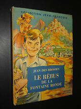 LE RÉBUS DE LA FONTAINE RONDE- Jean des Brosses -1955 -COLLECTION JEAN-FRANÇOIS