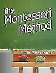 Montessori Method: By Maria Montessori