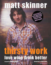 Thirsty Work (Mitchell Beazley Drink), Matt Skinner, Jamie Oliver, Chris Terry |