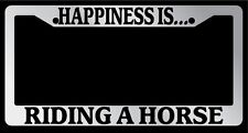 """Chrome License Plate Frame """"Happiness is riding a horse"""" Auto Accessory Novelty"""