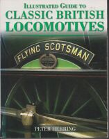 RAILWAYS , TRAINS / ILLUSTRATED GUIDE TO BRITISH LOCOMOTIVES by PETER HERRING