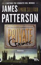 PRIVATE GAMES, JAMES PATTERSON & MARK SULLIVAN, ROMANZO TEA LIBRI 9788850232659