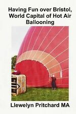 Album de Fotos: Having Fun over Bristol, World Capital of Hot Air Ballooning...