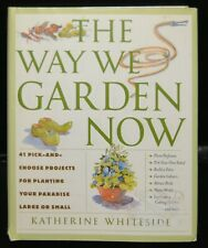 The Way We Garden Now: 41 Pick-and-Choose Projects LAST CHANCE