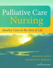 Palliative Care Nursing : Quality Care to the End of Life (2014, Hardcover)