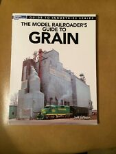 The Model Railroader's Guide To GRAIN