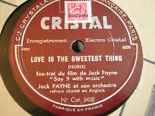 78 rpm- JACK PAYNE -Love is the sweetest thing - CRISTAL 5458