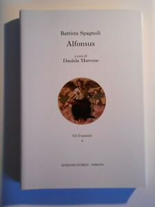 Battista Spagnoli (a cura di Daniela Marrone), Alfonsus, Edizioni Fiorini Verona