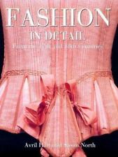 Fashion in Detail: From the 17th and 18th Centuries by Hart, Avril, North, Susa