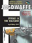 Jagdwaffe Volume Three, Section 1: Strike in the Balkans April-May 1941 (Luftwaf