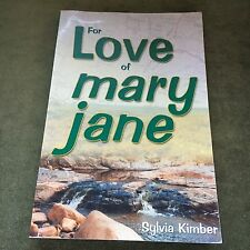 SYLVIA KIMBER SIGNED BOOK. FOR LOVE OF MARY JANE. 1843941252
