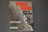 Sylvain Saudan Skieur De L'impossible - Paul Dreyfus (A4)