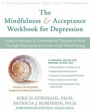 The Mindfulness and Acceptance Workbook for Depression: Using Acceptance and Com