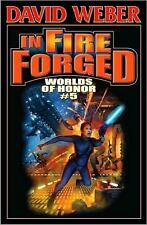 In Fire Forged: By Weber, David