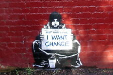 Banksy 'I want Change'  poster  A2 SIZE
