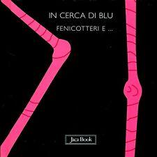 In cerca di blu. Fenicotteri e... - di Sebastiano Ranchetti - Ed. Jaca Book