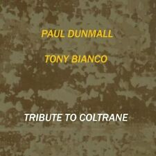 Paul Dunmall & Tony Bianco : Tribute to Coltrane CD (2013) ***NEW*** Great Value