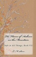 The Flame of Auburn on the Mountain : Safe in All Things series, Book VII by...