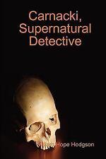Carnacki, Supernatural Detective by William Hope Hodgson (2008, Hardcover)