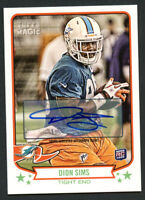 Dion Sims #54 signed autograph auto 2013 Topps Magic Rookie Football Card