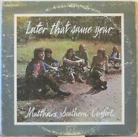 MATTHEWS' SOUTHERN COMFORT Later that Same Year LP Classic 1970s U.K. Folk-Rock
