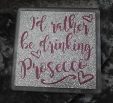 I'd rather be drinking Prosecco Coaster - Hot pink/Silver glitter Novelty Gift