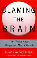Blaming the Brain : The Real Truth about Drugs and Mental Health