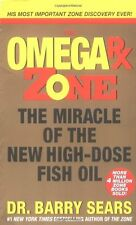 Omega Rx Zone: The Miracle of the New High-Dose Fish Oil (The Zone) by Barry Sea