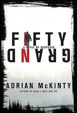 Fifty Grand: A Novel of Suspense by Adrian McKinty (Hardback, 2009) 1st Edition