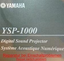 YAMAHA YSP 500 800 900 1000 1100 SOUNDBAR REPARATUR EINSCHALT POWER PROBLEM