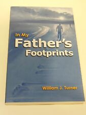 IN MY FATHERS FOOTPRINTS WILLIAM J TURNER SIGNED ST MARY CHELSEA MI CATHOLIC