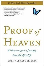 Proof of Heaven : A Neurosurgeon's Journey into the Afterlife by Eben...
