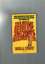 BILL TIDY The Great Eric Ackroyd Disaster - 1976