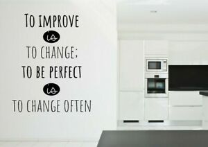 To improve is to change To be perfect is to change often Vinyl wall quote